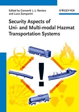 Security Aspects of Uni- and Multimodal Hazmat Transportation Systems | Genserik L. L. Reniers |