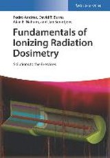 Fundamentals of Ionizing Radiation Dosimetry | Pedro Andreo |
