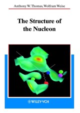 The Structure of the Nucleon | Anthony William Thomas & W. Weise |
