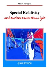 Special Relativity and Motions Faster than Light | Moses Fayngold |