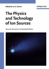 The Physics and Technology of Ion Sources | Ian G. Brown |