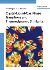Crystal-Liquid-Gas Phase Transitions and Thermodynamic Similarity | Vladimir P. Skripov |