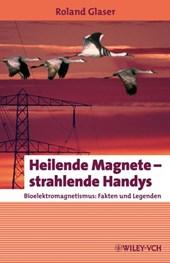 Heilende Magnete - strahlende Handys