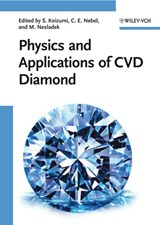 Physics and Applications of CVD Diamond | Satoshi Koizumi |