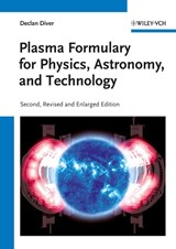 Plasma Formulary for Physics, Astronomy, and Technology | Declan Diver |