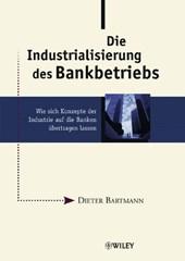 Die Industrialisierung des Bankbetriebs
