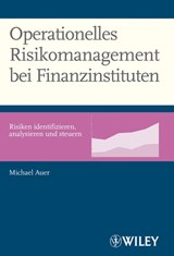 Operationelles Risikomanagement bei Finanzinstituten | Michael Auer |
