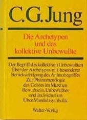 Gesammelte Werke 09/1. Die Archetypen und das Kollektive Unbewußte