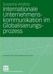 Internationale Unternehmenskommunikation im Globalisierungsprozess