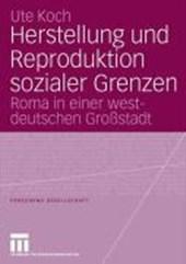 Die Herstellung und Reproduktion sozialer Grenzen