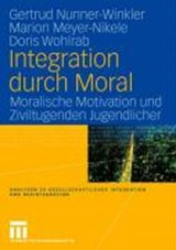 Integration durch Moral | Gertrud Nunner-Winkler |