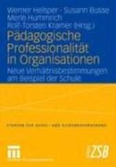 Pädagogische Professionalität in Organisationen