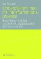 Kinderdiakoninnen im Transformationsprozess