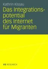 Das Integrationspotential des Internet für Migranten | Kathrin Kissau |