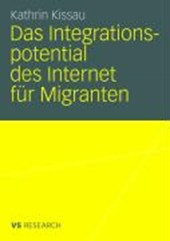 Das Integrationspotential des Internet für Migranten