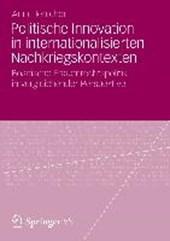 Politische Innovation in internationalisierten Nachkriegskontexten