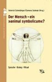 """Der Mensch - ein """"animal symbolicum""""?"""