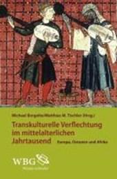 Transkulturelle Verflechtungen im mittelalterlichen Jahrtausend