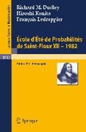 Ecole d'Ete de Probabilites de Saint-Flour XII,