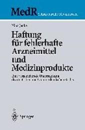 Haftung für fehlerhafte Arzneimittel und Medizinprodukte