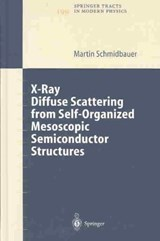 X-Ray Diffuse Scattering from Self-Organized Mesoscopic Semiconductor Structures | Martin Schmidbauer |