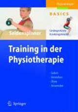 Training in der Physiotherapie | Dietmar Seidenspinner |