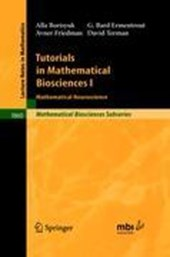 Tutorials in Mathematical Biosciences | Alla Borisyuk |