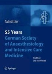 55 Years German Society of Anaestheiology and Intensive Care Medicine | Jurgen Schuttler |