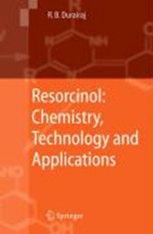 Resorcinol: Chemistry, Technology and Applications | Raj B. Durairaj |