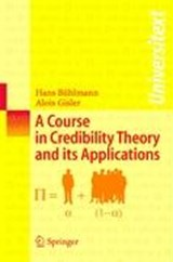 A Course in Credibility and its Applications | Hans Bühlmann |