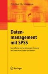 Datenmanagement mit SPSS | Christian F. G. Schendera |