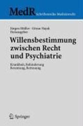 Willensbestimmung zwischen Recht und Psychiatrie