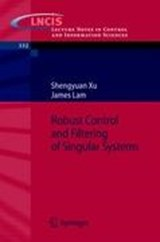 Robust Control and Filtering of Singular Systems | James Lam |