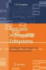 Toxicants in Terrestrial Ecosystems | T. R. Crompton |
