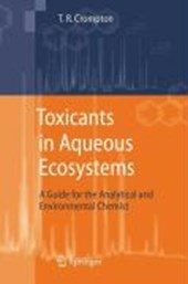 Toxicants in Aqueous Ecosystems | T. R. Crompton |