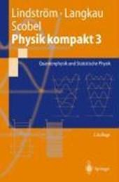 Physik kompakt 3. Quantenphysik und Statistische Physik