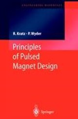 Principles in Pulsed Magnet Design | Robert Kratz |