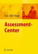 Assessment Center | Eck, Claus D. ; Jori, Hans ; Vogt, Marlene |