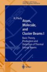 Atom, Molecule, and Cluster Beams I | Hans Pauly |