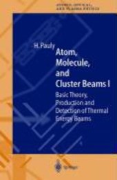 Atom, Molecule, and Cluster Beams I
