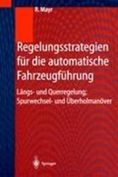 Regelungsstrategien für die automatische Fahrzeugführung