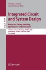 Integrated Circuit and System Design. Power and Timing Modeling, Optimization and Simulation | auteur onbekend |