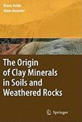 The Origin of Clay Minerals in Soils and Weathered Rocks | Bruce B. Velde |