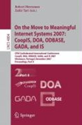 On the Move to Meaningful Internet Systems 2007: CoopIS, DOA, ODBASE, GADA, and IS - Part