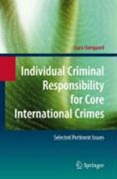 Individual Criminal Responsibility for Core International Crimes