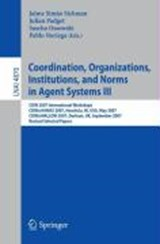 Coordination, Organizations, Institutions, and Norms in Agent Systems III | auteur onbekend |