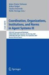Coordination, Organizations, Institutions, and Norms in Agent Systems III |  |