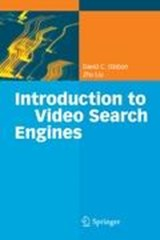 Introduction to Video Search Engines | David C. Gibbon |