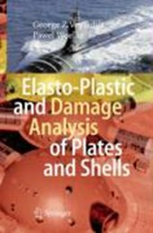 Elasto-Plastic and Damage Analysis of Plates and Shells