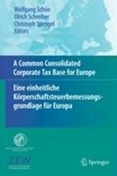 A Common Consolidated Corporate Tax Base for Europe - Eine einheitliche Körperschaftsteuerbemessungsgrundlage für Europa